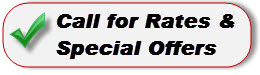 Call for rates and special offers